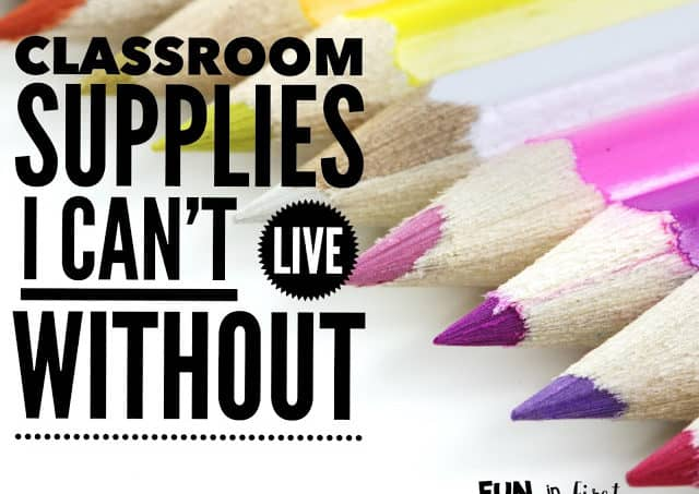 Classroom Supplies I Can't Live Without