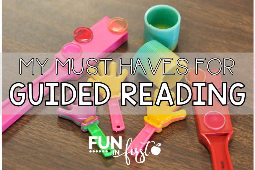 Guided Reading Must Haves from Fun in First