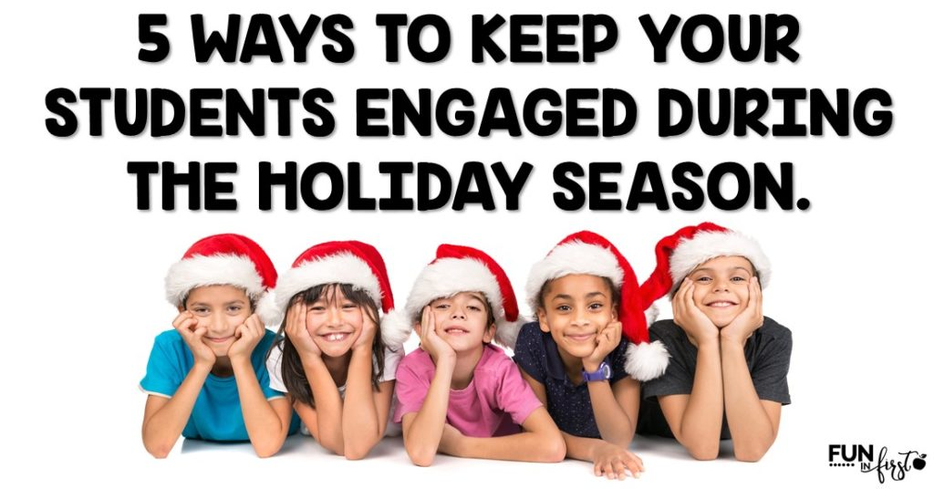 5 Ways to Keep Your Students Engaged During the Holiday Season