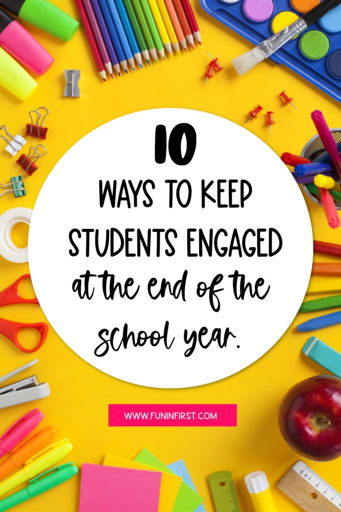 These 10 things will help to keep your students engaged at the end of the school year to make it a success for you and your students.