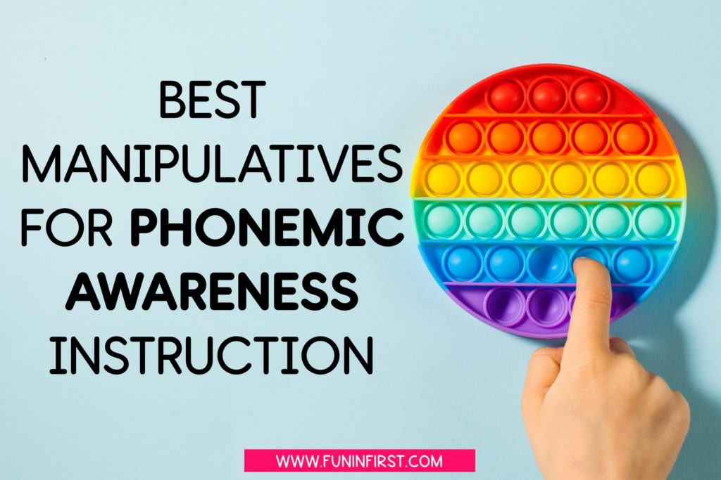 The best manipulatives for phonemic awareness instruction.